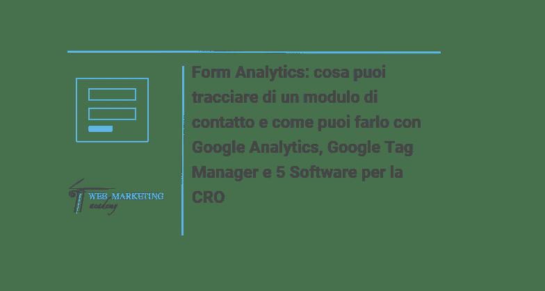 Form Analytics cosa puoi tracciare di un modulo di contatto e come puoi farlo con Google Analytics, Google Tag Manager e 5 Software lite