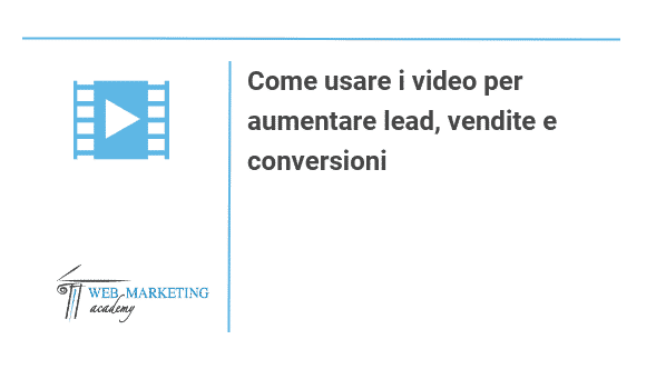 Video per lead vendite conversioni