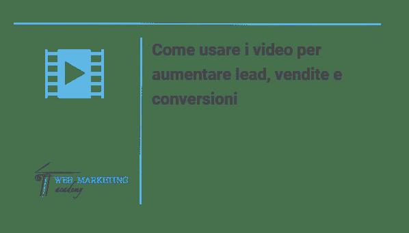 Video per lead vendite conversioni